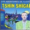 Tshin shigai les aventures de Clovis
