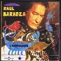 Raul Barboza Anthologie