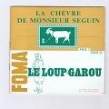 La chevre de Monsieur Seguin/Le loup Garou